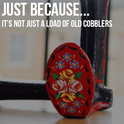 Just because…It's Not Just A Load Of Old Cobblers