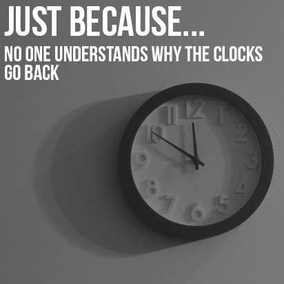 Just Because…We Gain And Lose an Hour