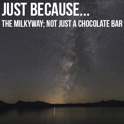 Just Because…The Milkyway; Not just a Chocolate Bar